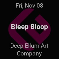 Bleep Bloop – Dallas – Nov 8 | edmtrain