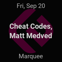 Cheat Codes, Matt Medved – New York – Sep 20 | edmtrain