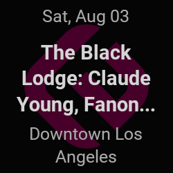 The Black Lodge, Claude Young – Los Angeles – Aug 3 | edmtrain