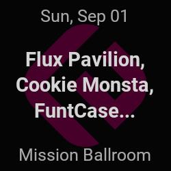 Flux Pavilion, Cookie Monsta – Denver – Sep 1 | edmtrain