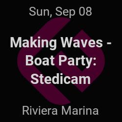 Making Waves - Boat Party, Stedicam – Leander – Sep 8 | edmtrain