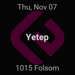 Yetep – San Francisco – Nov 7 | edmtrain